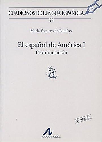 El español de América I: pronunciación a Cuadernos de lengua ...