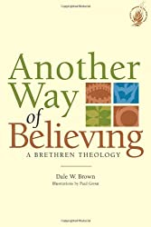 Another Way of Believing: A Brethren Theology