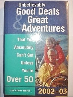 Download Unbelievably Good Deals and Great Adventures That You Absolutely Can't Get Unless You're Over 50 ebook