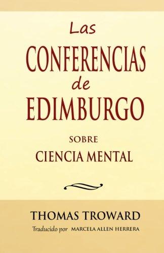 Las Conferencias de Edimburgo sobre Ciencia Mental (Spanish Edition) [Thomas Troward - Marcela Allen Herrera] (Tapa Blanda)