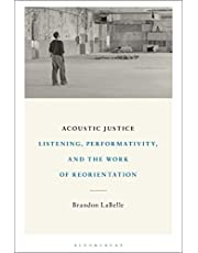 Acoustic Justice: Listening, Performativity, and the Work of Reorientation