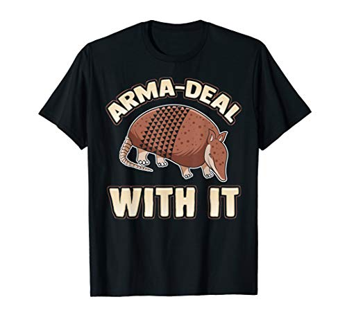 Arma-Deal With It fun pun Armadillo gift T shirt]()