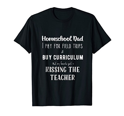 Homeschool Dad Kissing the Teacher T-Shirt