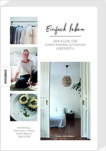 Einfach Leben: Guide für einen minimalistischen Lebensstil