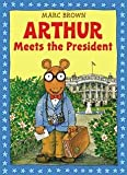 [(Arthur Meets the President )] [Author: Marc Brown] [Nov-2008]