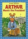 [(Arthur Meets the President )] [Author: Marc Brown] [Nov-2008]