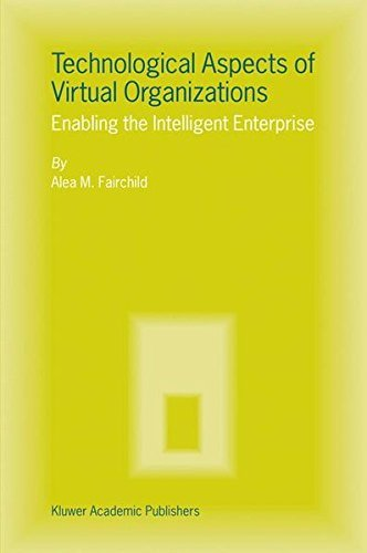 Download Technological Aspects of Virtual Organizations: Enabling the Intelligent Enterprise Pdf