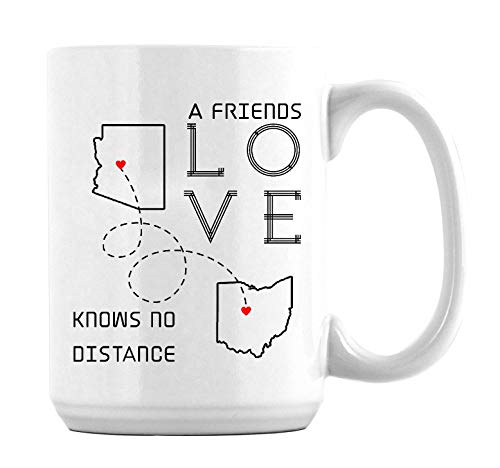 Amazing Best Friends Long Distance Friendship Mugs Arizona Ohio A Friends Love Knows No Distance Gifts Best Friend Coffee Mug for Friend Best Friend Ever Coffee Mugs 15oz