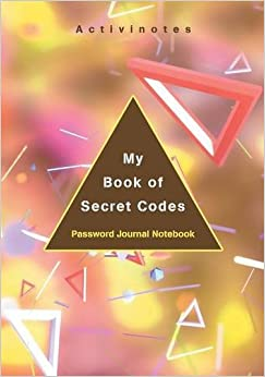 Book My Book of Secret Codes. Password Journal Notebook