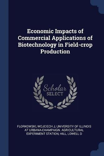 Economic Impacts of Commercial Applications of Biotechnology in Field-crop Production