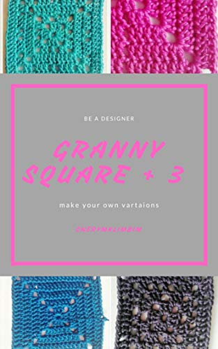 - Instructions Solid Granny Square + 3 Variations (US Terms)