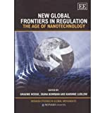New Global Frontiers in Regulation, Graeme A. Hodge, Diana M. Bowman, Karinne Ludlow, 1848447000