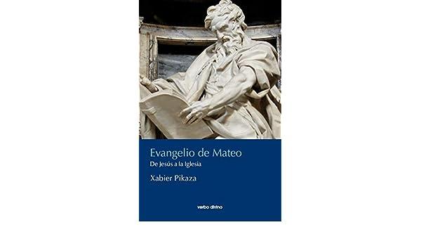 Evangelio de Mateo eBook: Xabier Pikaza Ibarrondo: Amazon.es ...