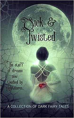 Sick & Twisted: Dark Fairy Tale Retellings: Kayla Krantz, Iris