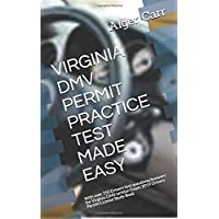 VIRGINIA DMV PERMIT PRACTICE TEST MADE EASY: With over 250 Drivers test questions/Answers for Virginia DMV written Exam…