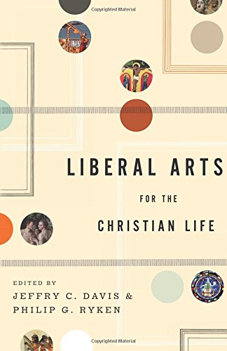 - Liberal Arts for the Christian Life