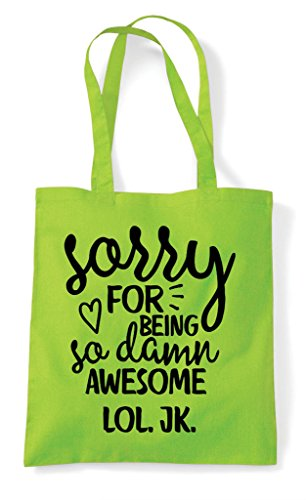 Awesome Sorry For Shopper Kidding So Lime Bag Statement Being Lol Damn Tote Just wqURqg