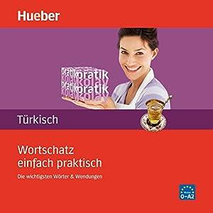 Wortschatz einfach praktisch - Türkisch Hörbuch
