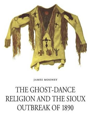 Download The Ghost-Dance Religion and the Sioux Outbreak of 1890 PDF
