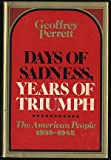 Days of Sadness, Years of Triumph, Geoffrey Perret, 0698104889