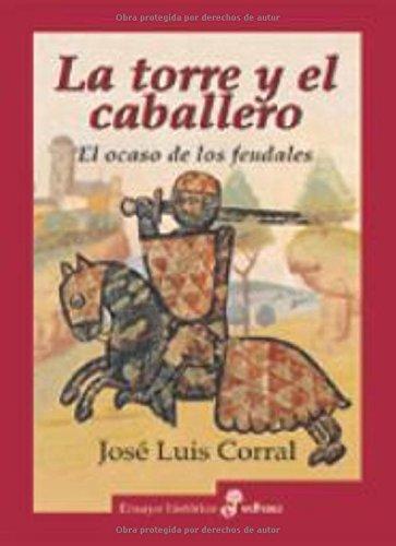 La torre y el caballero (Ensayo histórico): Amazon.es: Corral ...
