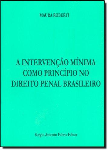 Download A Intervenção Mínima Como Princípio no Direito Penal Brasileiro pdf epub