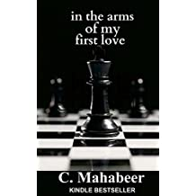 in the arms of my first love (In the arms of my first love series Book 1)