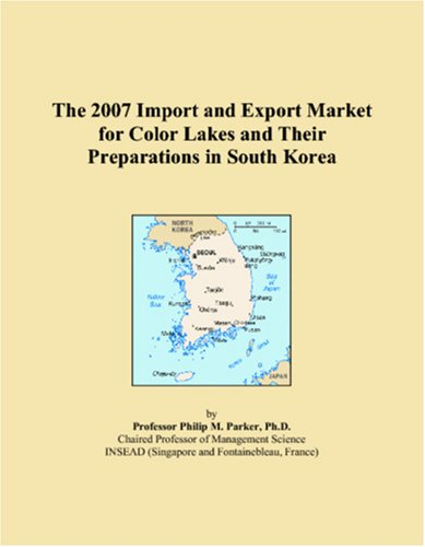 Download The 2007 Import and Export Market for Color Lakes and Their Preparations in South Korea pdf epub