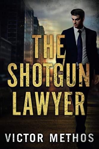 The Shotgun Lawyer [Methos, Victor] (Tapa Blanda)