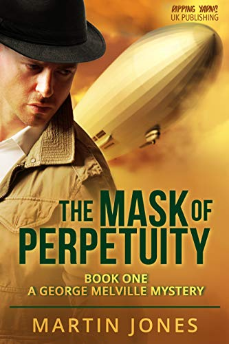 The Mask of Perpetuity: Book One - A George Melville Mystery (English Edition)