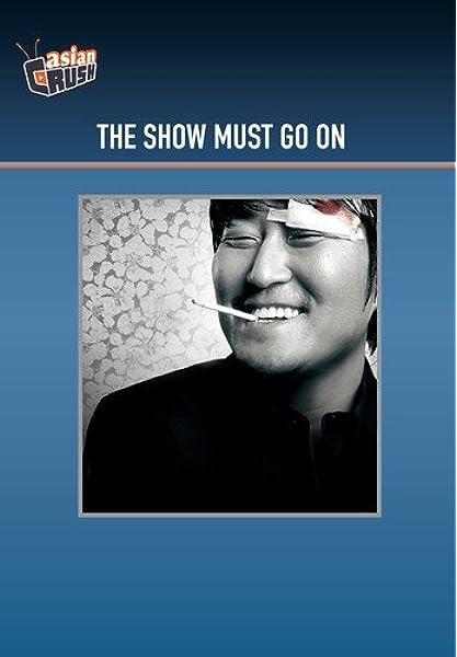 Amazon Com The Show Must Go On Tae Woo Kang Jae Rim Han Kang Ho Song Ji Young Park So Eun Kim Dal Su Oh Je Moon Yoon Jae Rim Han Movies Tv