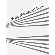 Music Manuscript Book: Blank sheet music | Staff paper | Large pages, 12 staves per page | Includes a brief guide to music theory