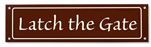 Latch the Gate Sign - Classy Look, Durable Steel, Chocolate Brown (Other Colors Available) - Iron Gate Chocolate