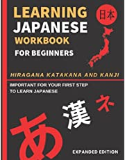 Learning Japanese Workbook for Beginners: Hiragana Katakana And Kanji - Quick and Easy Way to Learn the Basic Japanese Up-to 300 Pages (EXPANDED EDITION)