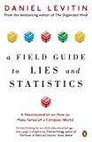 img - for A Field Guide to Lies and Statistics: A Neuroscientist on How to Make Sense of a Complex World book / textbook / text book