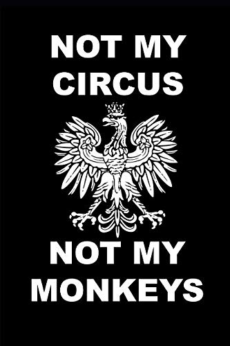 Not my Circus Not my Monkeys: Polish Sayings Personalised Homework Book Notepad Notebook Composition and Journal Gratitude Diary