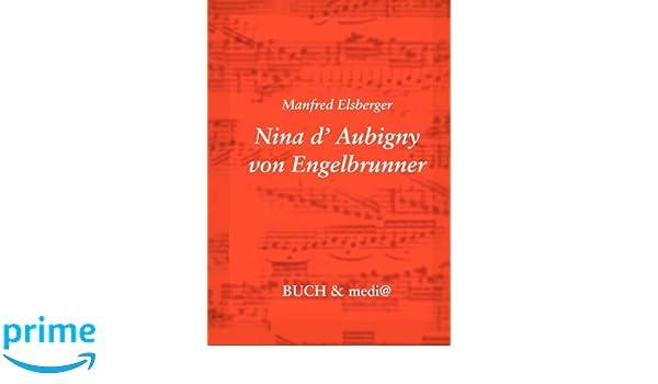 Nina d\'Aubigny von Engelbrunner (German Edition): Manfred Elsberger ...