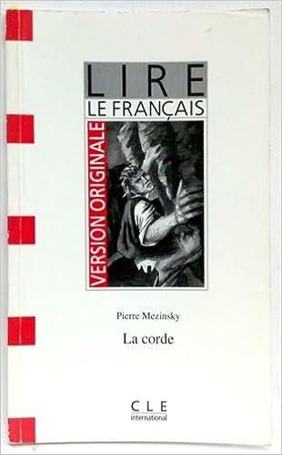 Los mejores ebooks 2017 descargadosVersion Originale - Lire Le Francais - Level 2: La Corde (French Edition) 219031965X DJVU