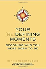 Your Redefining Moments: Becoming Who You Were Born to Be by Dennis Merritt Jones (2014-05-29) Paperback