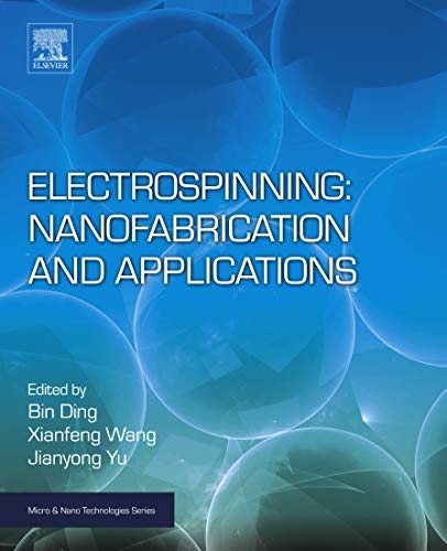 - Electrospinning: Nanofabrication and Applications (Micro and Nano Technologies)