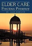 Elder Care: Precious Presence