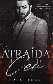 Atraída pelo CEO - Dark Romance (Paixões Avassaladoras Livro 1)