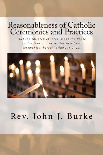 Reasonableness of Catholic Ceremonies and Practices