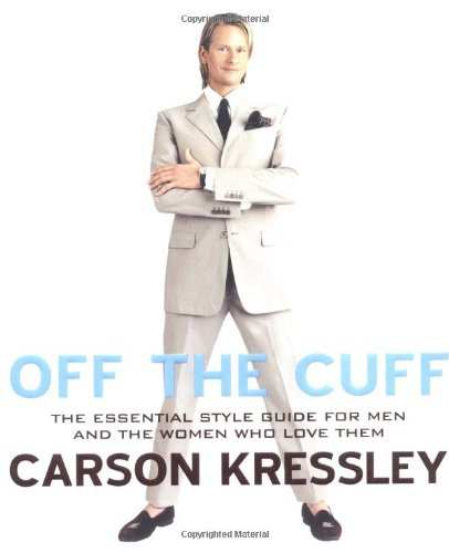 Download Off the Cuff: The Essential Style Guide for Men--And the Women Who Love Them pdf epub