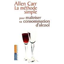 La méthode simple pour maîtriser sa consommation d'alcool (Evolution t. 11693) (French Edition)