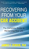 Recovering from Your Car Accident: The Complete