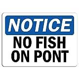 Everett Goodman Home Decor - Notice No Fish in Pond Warning Hazard Metal Tin Sign 8x12 inch Metal Sign with Hazardous Area