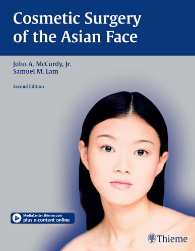 Cosmetic Surgery of the Asian Face (2nd 2005) [McCurdy & Lam]
