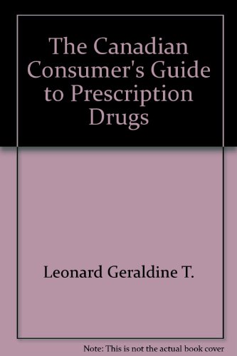 The Canadian consumer's guide to prescription drugs