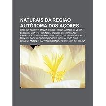 Naturais da Região Autónoma dos Açores: Carlos Alberto Moniz, Paulo Lemos, Amaro Silveira Borges, Duarte Pimentel, Carlos de Ornellas